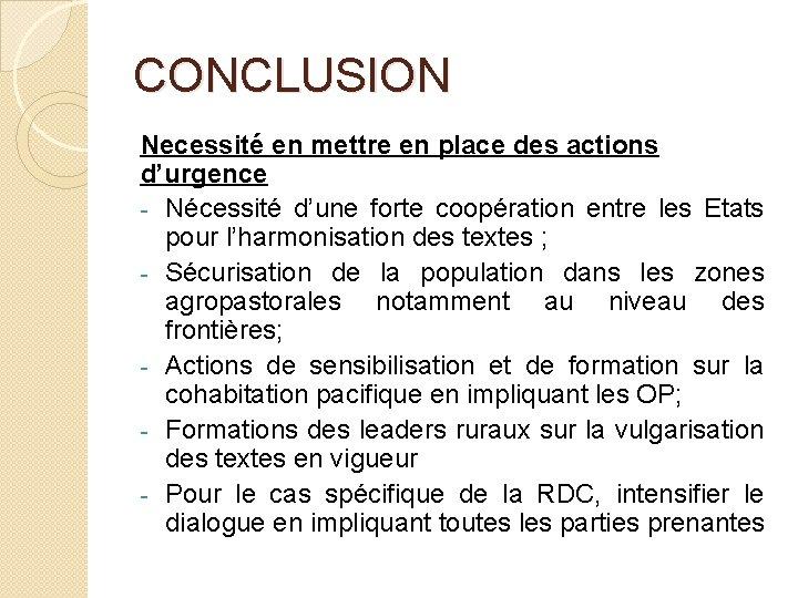 CONCLUSION Necessité en mettre en place des actions d'urgence - Nécessité d'une forte coopération