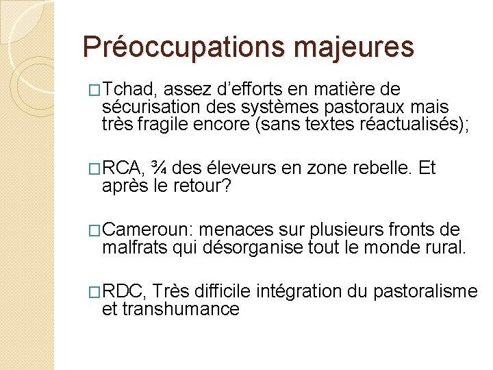 Préoccupations majeures �Tchad, assez d'efforts en matière de sécurisation des systèmes pastoraux mais très