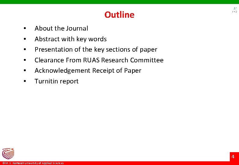 Outline • • • About the Journal Abstract with key words Presentation of the