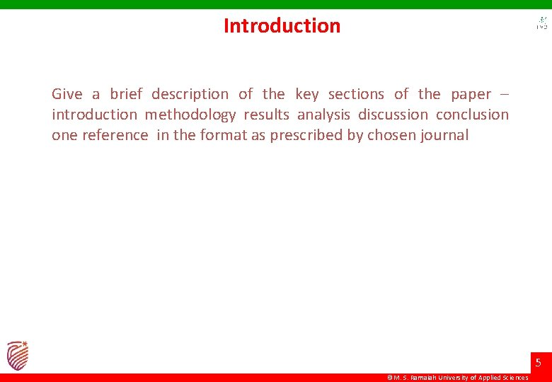 Introduction Give a brief description of the key sections of the paper – introduction