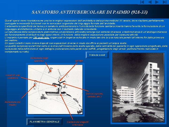 SANATORIO ANTITUBERCOLARE DI PAIMIO (928 -33) Quest' opera viene ricordata come una tra le