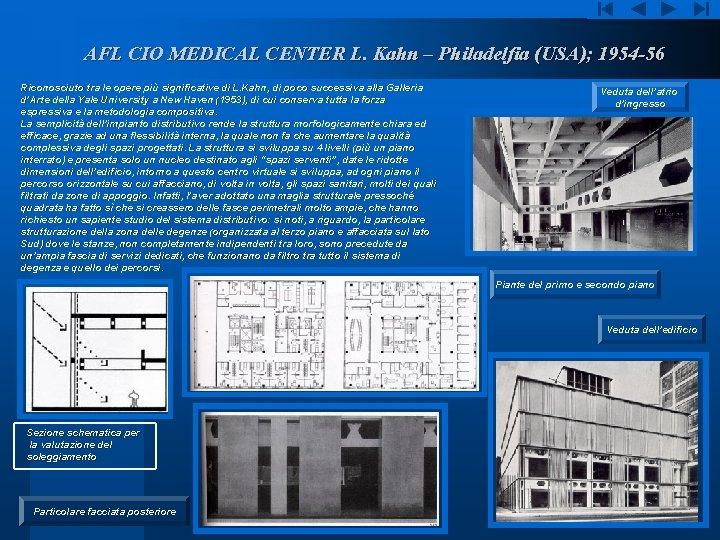 AFL CIO MEDICAL CENTER L. Kahn – Philadelfia (USA); 1954 -56 Riconosciuto tra le