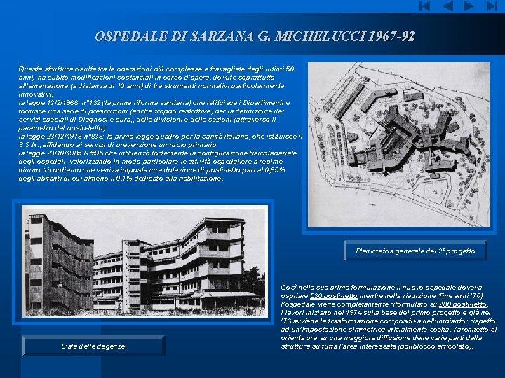 OSPEDALE DI SARZANA G. MICHELUCCI 1967 -92 Questa struttura risulta tra le operazioni più
