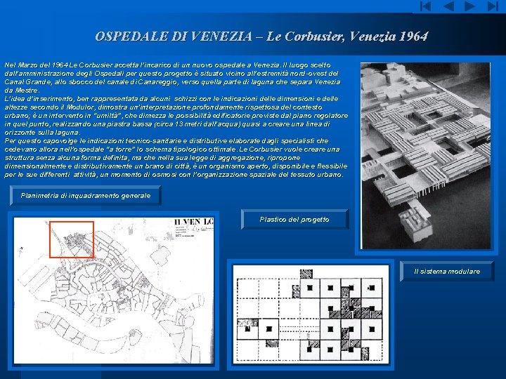 OSPEDALE DI VENEZIA – Le Corbusier, Venezia 1964 Nel Marzo del 1964 Le Corbusier