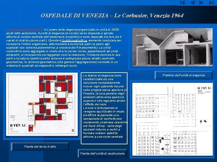 OSPEDALE DI VENEZIA – Le Corbusier, Venezia 1964 - l'ultimo piano (livello 3) :
