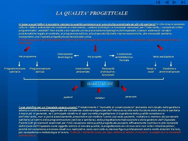 LA QUALITA' PROGETTUALE In base a quali fattori è possibile valutare la qualità complessiva