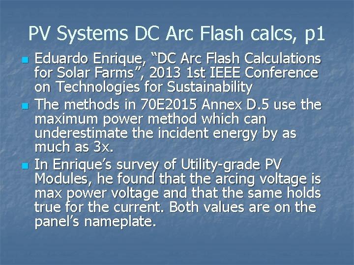 """PV Systems DC Arc Flash calcs, p 1 n n n Eduardo Enrique, """"DC"""