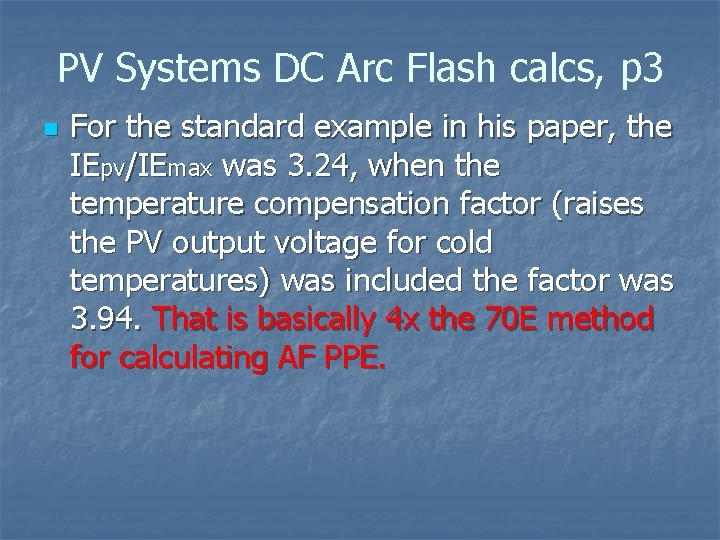 PV Systems DC Arc Flash calcs, p 3 n For the standard example in