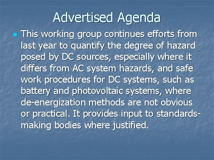 Advertised Agenda n This working group continues efforts from last year to quantify the