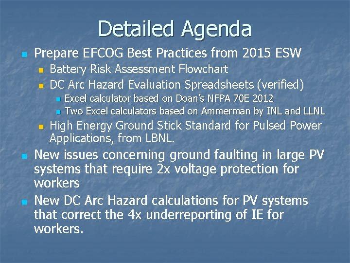 Detailed Agenda n Prepare EFCOG Best Practices from 2015 ESW n n Battery Risk