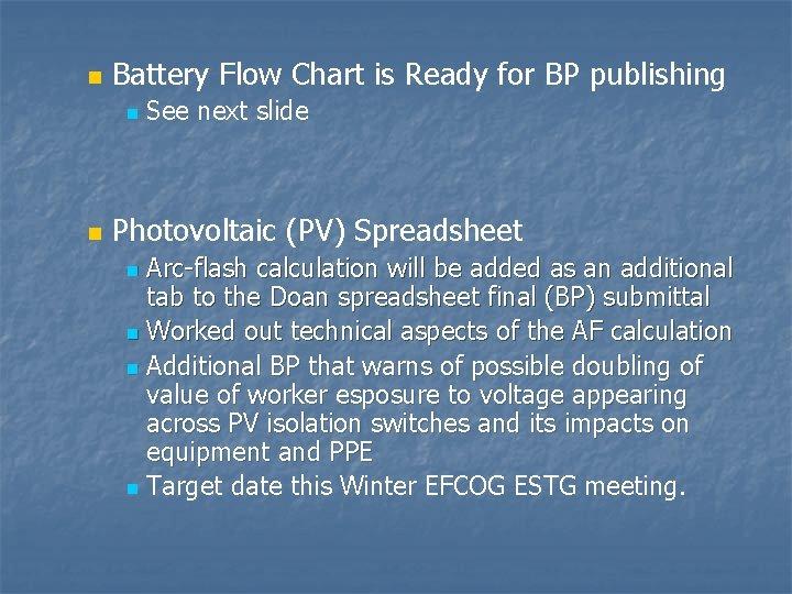 n Battery Flow Chart is Ready for BP publishing n n See next slide