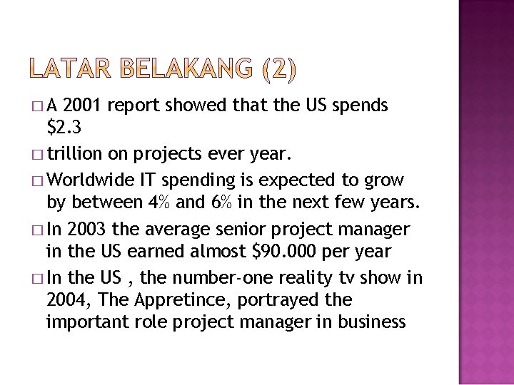 �A 2001 report showed that the US spends $2. 3 � trillion on projects