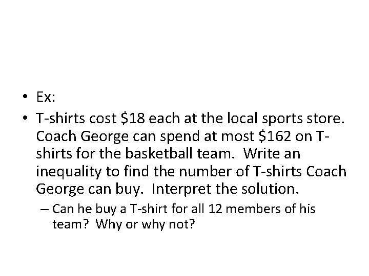• Ex: • T-shirts cost $18 each at the local sports store. Coach