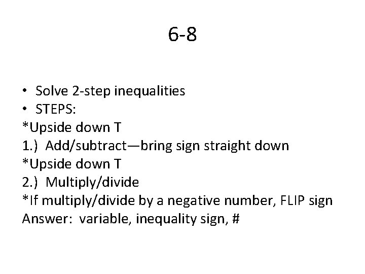6 -8 • Solve 2 -step inequalities • STEPS: *Upside down T 1. )