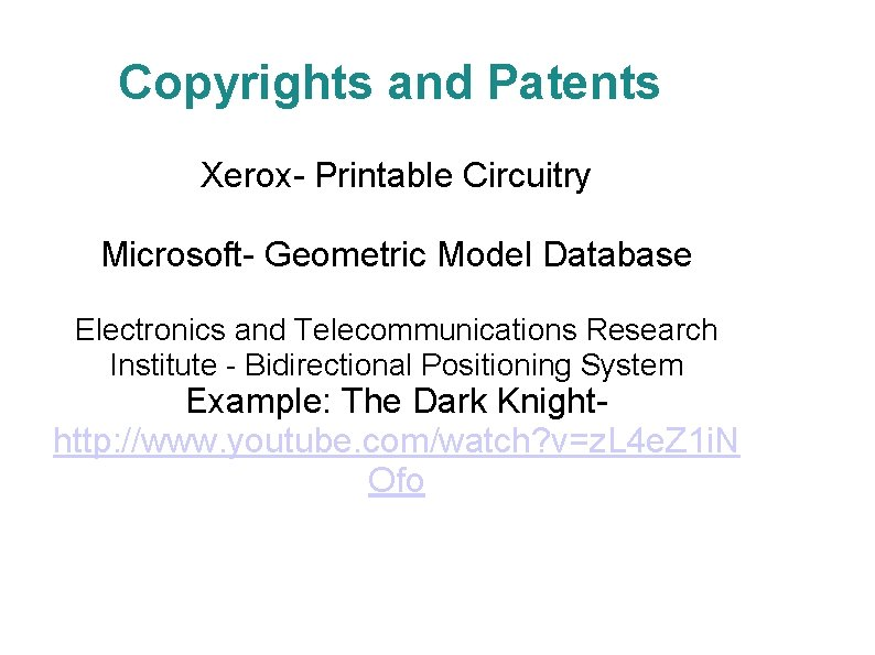 Copyrights and Patents Xerox- Printable Circuitry Microsoft- Geometric Model Database Electronics and Telecommunications Research