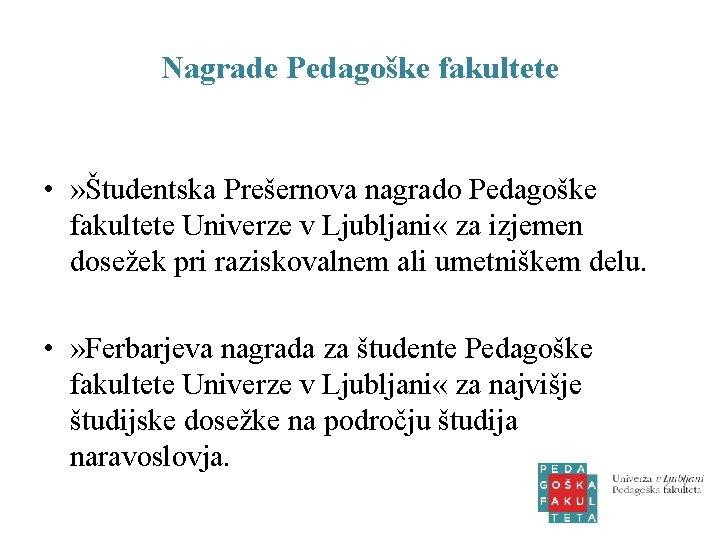 Nagrade Pedagoške fakultete • » Študentska Prešernova nagrado Pedagoške fakultete Univerze v Ljubljani «