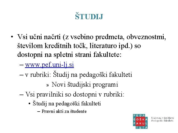 ŠTUDIJ • Vsi učni načrti (z vsebino predmeta, obveznostmi, številom kreditnih točk, literaturo ipd.