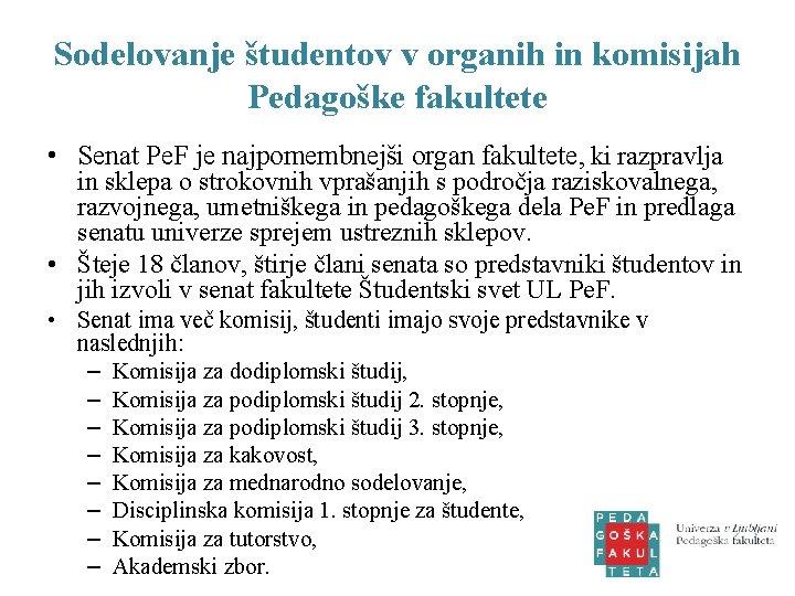 Sodelovanje študentov v organih in komisijah Pedagoške fakultete • Senat Pe. F je najpomembnejši