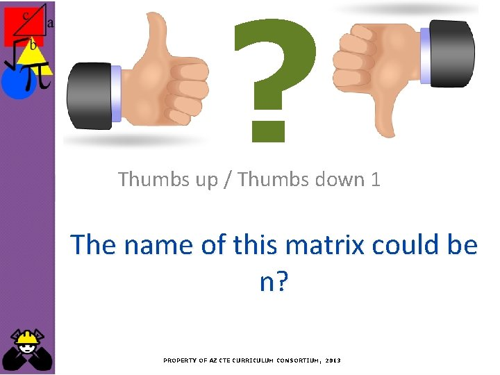 ? Thumbs up / Thumbs down 1 The name of this matrix could be