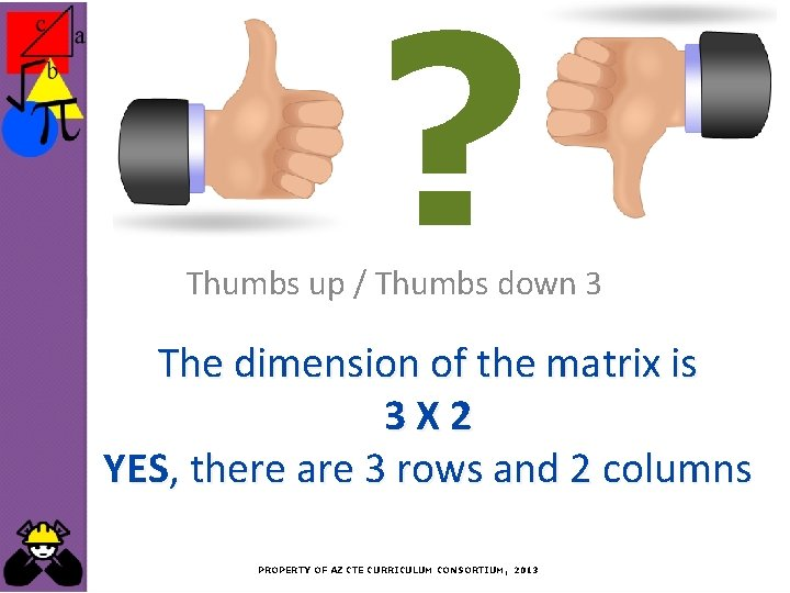 ? Thumbs up / Thumbs down 3 The dimension of the matrix is 3