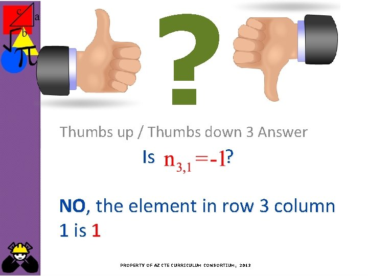? Thumbs up / Thumbs down 3 Answer Is ? NO, the element in