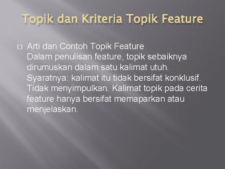 Topik dan Kriteria Topik Feature � Arti dan Contoh Topik Feature Dalam penulisan feature,