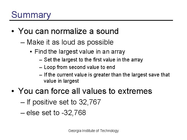 Summary • You can normalize a sound – Make it as loud as possible