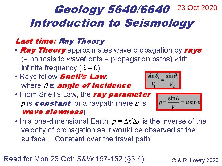 Geology 5640/6640 23 Oct 2020 Introduction to Seismology Last time: Ray Theory • Ray