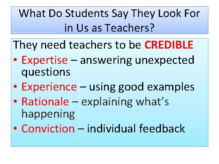 What Do Students Say They Look For in Us as Teachers? They need teachers