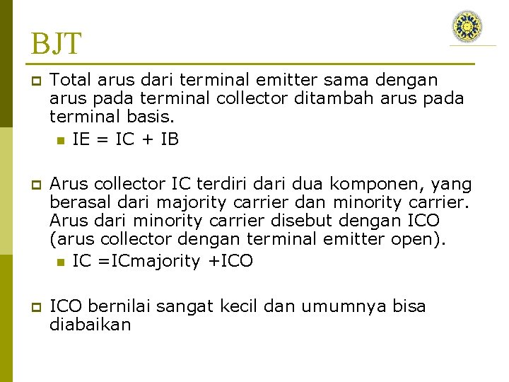 BJT p Total arus dari terminal emitter sama dengan arus pada terminal collector ditambah