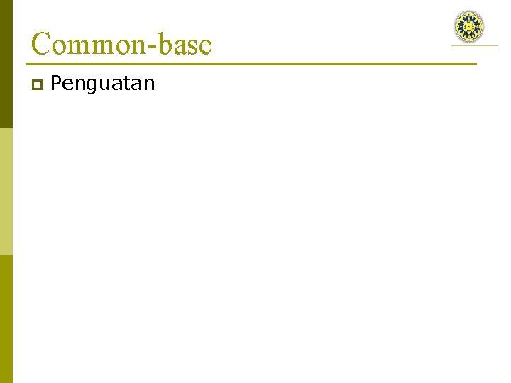 Common-base p Penguatan