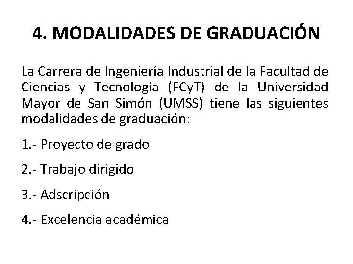 4. MODALIDADES DE GRADUACIÓN La Carrera de Ingeniería Industrial de la Facultad de Ciencias