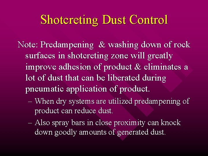 Shotcreting Dust Control Note: Predampening & washing down of rock surfaces in shotcreting zone
