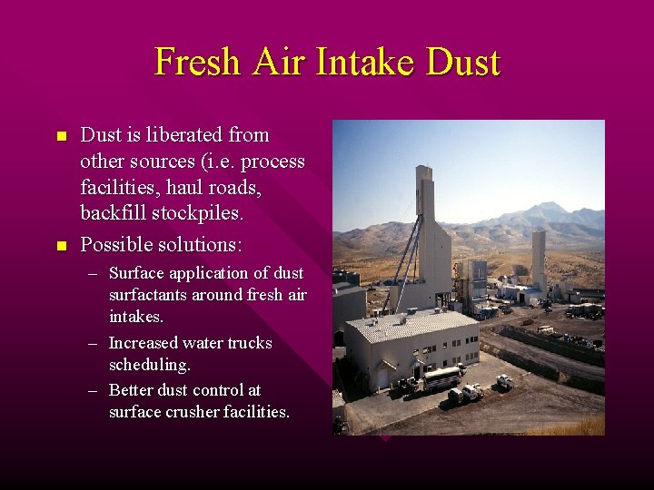 Fresh Air Intake Dust n n Dust is liberated from other sources (i. e.