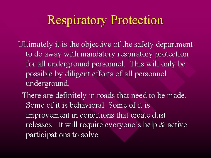 Respiratory Protection Ultimately it is the objective of the safety department to do away
