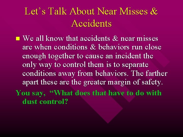 Let's Talk About Near Misses & Accidents We all know that accidents & near