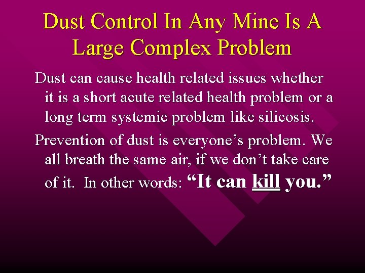 Dust Control In Any Mine Is A Large Complex Problem Dust can cause health