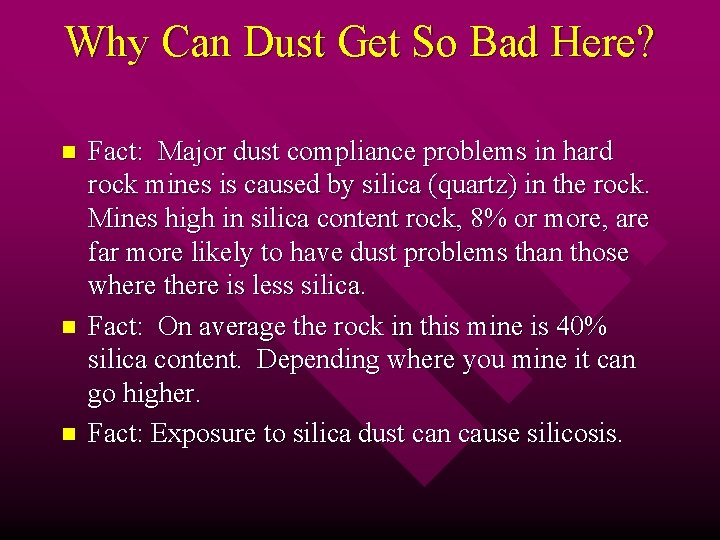 Why Can Dust Get So Bad Here? n n n Fact: Major dust compliance