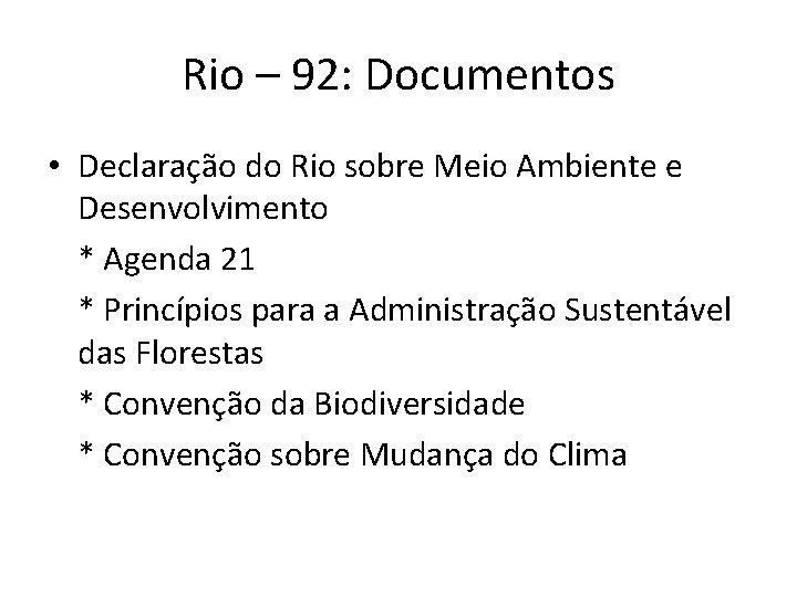 Rio – 92: Documentos • Declaração do Rio sobre Meio Ambiente e Desenvolvimento *