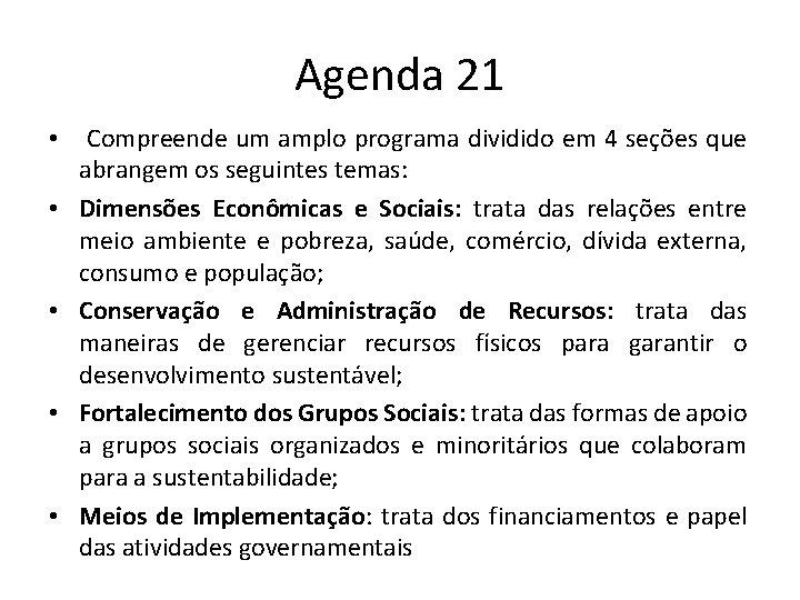 Agenda 21 • Compreende um amplo programa dividido em 4 seções que abrangem os
