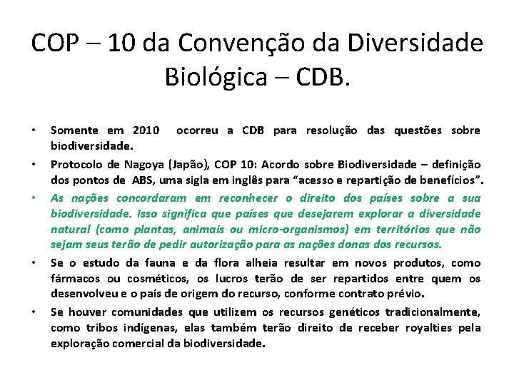 COP – 10 da Convenção da Diversidade Biológica – CDB. • • • Somente
