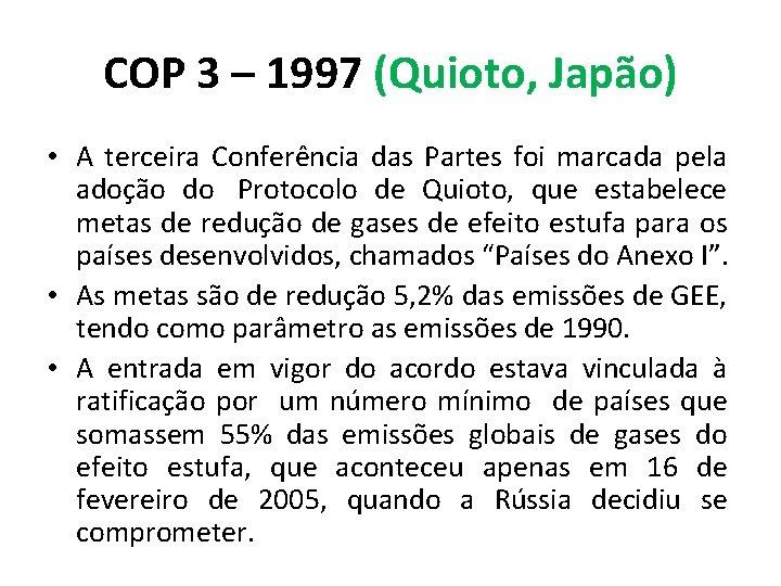 COP 3 – 1997 (Quioto, Japão) • A terceira Conferência das Partes foi marcada