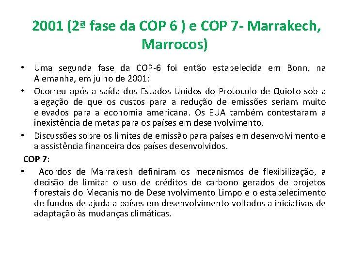 2001 (2ª fase da COP 6 ) e COP 7 - Marrakech, Marrocos)