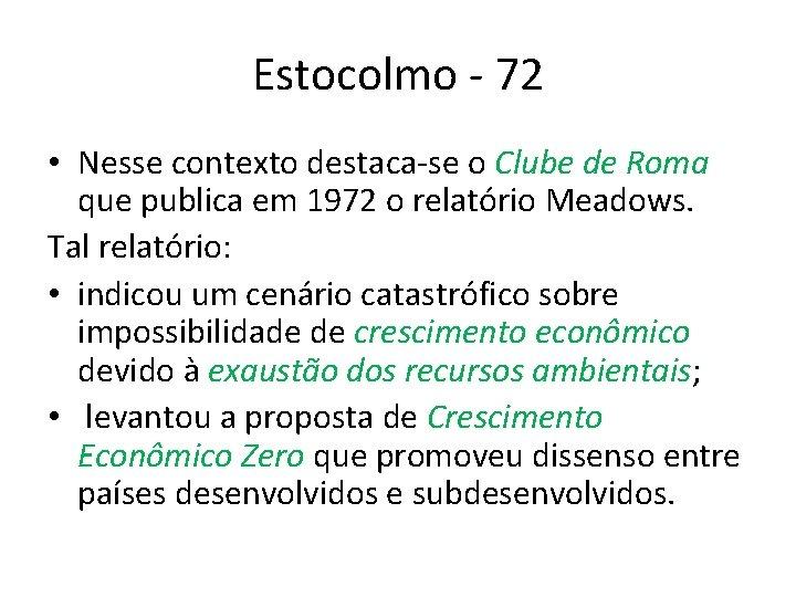 Estocolmo - 72 • Nesse contexto destaca-se o Clube de Roma que publica em