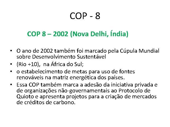 COP - 8 COP 8 – 2002 (Nova Delhi, Índia) • O ano de