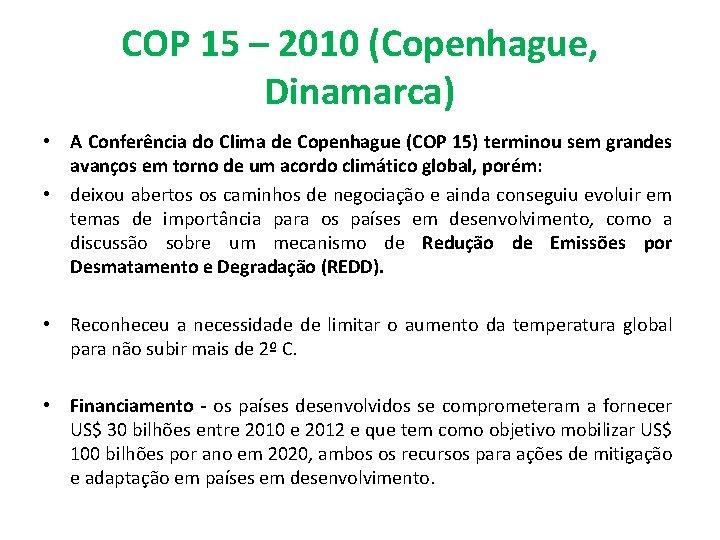 COP 15 – 2010 (Copenhague, Dinamarca) • A Conferência do Clima de Copenhague (COP