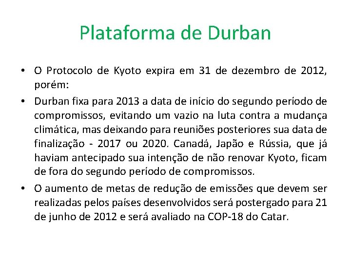Plataforma de Durban • O Protocolo de Kyoto expira em 31 de dezembro de