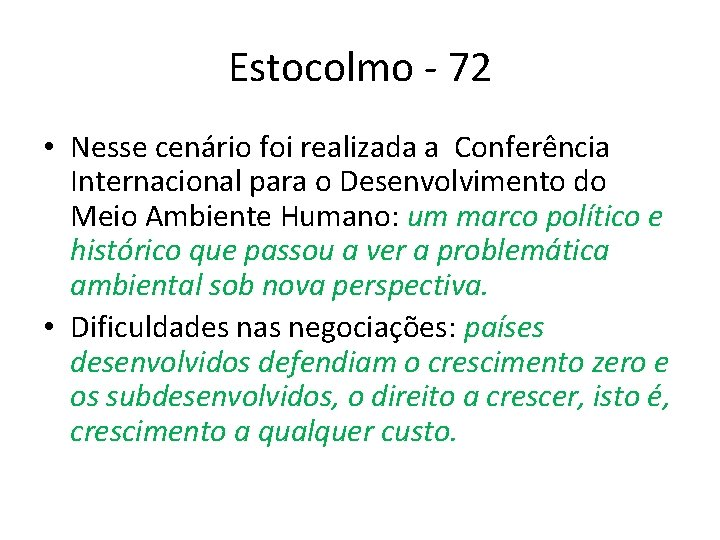 Estocolmo - 72 • Nesse cenário foi realizada a Conferência Internacional para o Desenvolvimento