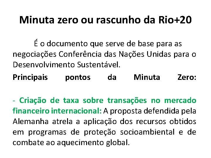 Minuta zero ou rascunho da Rio+20 É o documento que serve de base para