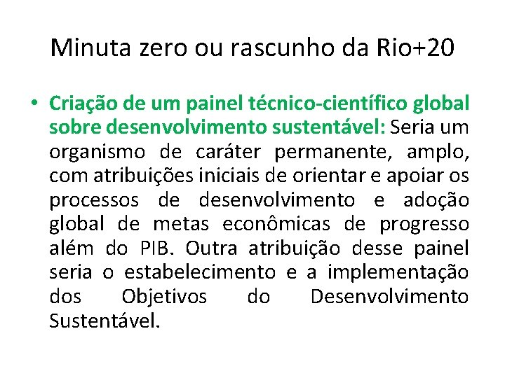 Minuta zero ou rascunho da Rio+20 • Criação de um painel técnico-científico global sobre
